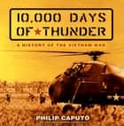 10,000 Days of Thunder ebook by Philip Caputo