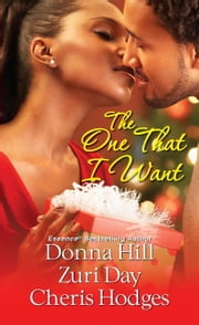 The One That I Want ebook by Zuri Day,Donna Hill,Cheris Hodges