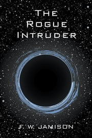 The Rogue Intruder ebook by F. W. Jamison