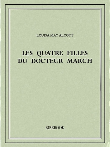 Les quatre filles du docteur March ebook by Louisa May Alcott