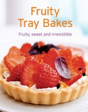 Fruity Tray Bakes - Our 100 top recipes presented in one cookbook ebook by Naumann & Göbel Verlag