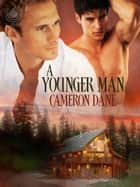 A Younger Man ebook by Cameron Dane