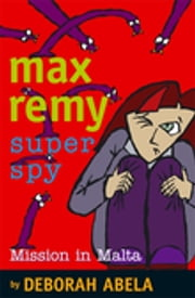 Max Remy Superspy 8: Mission In Malta ebook by Deborah Abela