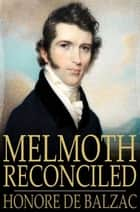 Melmoth Reconciled ebook by Honore de Balzac, Ellen Marriage