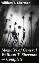 Memoirs of General William T. Sherman — Complete ebook by William T. Sherman