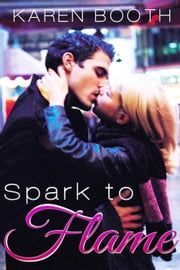 Spark to Flame ebook by Karen Booth