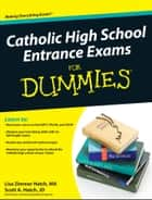 Catholic High School Entrance Exams For Dummies ebook by Lisa Zimmer Hatch,Scott A. Hatch