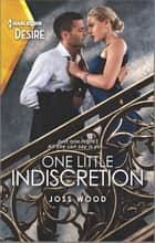 One Little Indiscretion ebook by Joss Wood