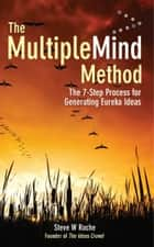 The MultipleMind Method ebook by Steve W Roche