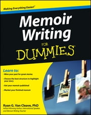 Memoir Writing For Dummies ebook by Ryan Van Cleave