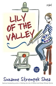 Lily of the Valley ebook by Suzanne Strempek Shea