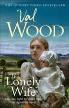 The Lonely Wife ebook by Val Wood