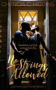 No Strings Allowed - a Novella ebook by Chencia C. Higgins