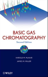 Basic Gas Chromatography ebook by Harold M. McNair,James M. Miller