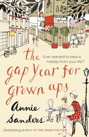 The Gap Year For Grown-Ups ebook by Annie Sanders
