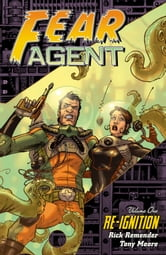 Fear Agent Volume 1 ebook by Rick Remender