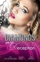 Diamonds Are For Deception - 3 Book Box Set ebook by Lee Wilkinson, Teresa Hill, Julia James