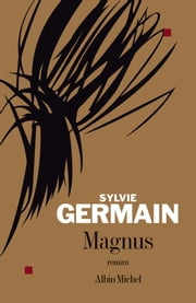 Magnus ebook by Sylvie Germain