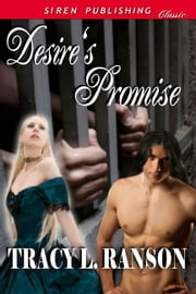 Desire's Promise ebook by Tracy L. Ranson