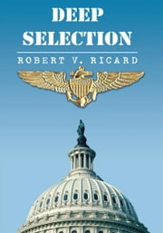 Deep Selection ebook by Robert V. Ricard