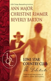 Lone Star Country Club: The Debutantes - Jenna's Wild Ride\Reinventing Mary\Frankie's First Dress ebook by Beverly Barton,Christine Rimmer,Ann Major