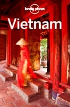 Lonely Planet Vietnam ebook by Lonely Planet, Iain Stewart, Brett Atkinson,...