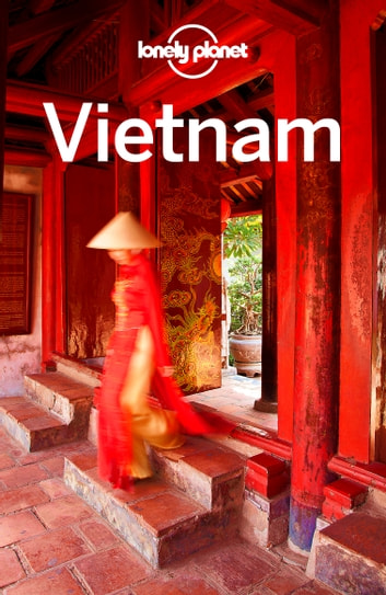 Lonely Planet Vietnam ebook by Lonely Planet,Iain Stewart,Brett Atkinson,Anna Kaminski,Jessica Lee,Nick Ray,Benedict Walker