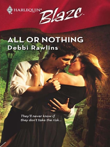 All or Nothing 電子書籍 by Debbi Rawlins