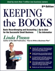 Keeping the Books: Basic Recordkeeping and Accounting for Small Business ebook by Pinson, Linda