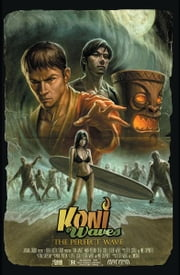 Koni Waves: The Perfect Wave ebook by Mark Poulton, Sean O'Reilly, Stephen Sistilli