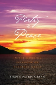 POETRY IS PEACE ebook by SHAWN PATRICK RYAN