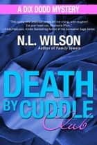 Death by Cuddle Club ebook by N.L. Wilson,Norah Wilson,Heather Doherty