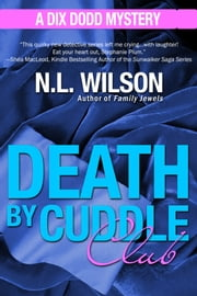 Death by Cuddle Club - A Dix Dodd Mystery ebook by N.L. Wilson,Norah Wilson,Heather Doherty