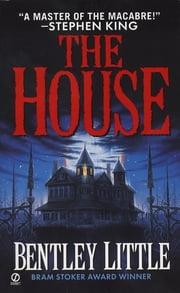The House ebook by Bentley Little