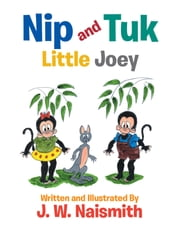Nip and Tuk - Little Joey ebook by J. W. Naismith