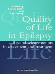 Quality of Life in Epilepsy - Beyond Seizure Counts in Assessment and Treatment ebook by