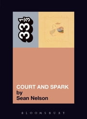 Joni Mitchell's Court and Spark ebook by Sean Nelson