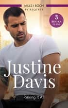 Risking It All/In His Sights/Second-Chance Hero/Dark Reunion ebook by Justine Davis