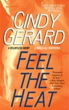 Feel the Heat ebook by Cindy Gerard