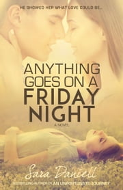 Anything Goes On A Friday Night ebook by Sara Daniell