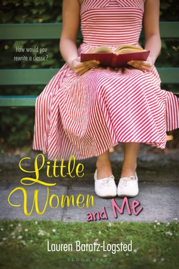 Little Women and Me ebook by Lauren Baratz-Logsted