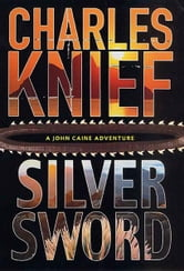 Silversword ebook by Charles Knief