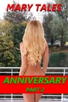 Anniversary 2 ebook by Mary Tales