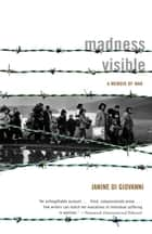 Madness Visible ebook by Janine di Giovanni