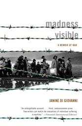 Madness Visible - A Memoir of War ebook by Janine di Giovanni