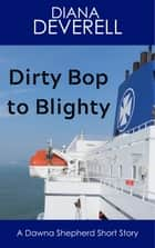 Dirty Bop to Blighty: A Dawna Shepherd Short Story ebook by Diana Deverell