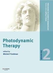 Procedures in Cosmetic Dermatology Series: Photodynamic Therapy ebook by Mitchel P. Goldman
