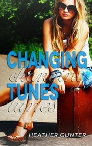 Changing Tunes ebook by Heather Gunter