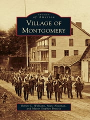 Village of Montgomery ebook by Robert L. Williams,Marc Newman,Mayor Stephen Brescia