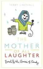 The Mother of All Laughter eBook by Terry Lindvall